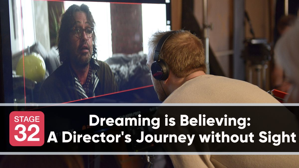 Dreaming is Believing: A Director's Journey without Sight