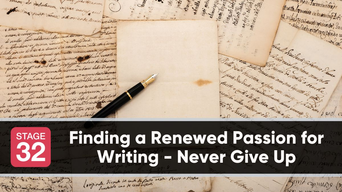 Finding a Renewed Passion for Writing - Never Give Up
