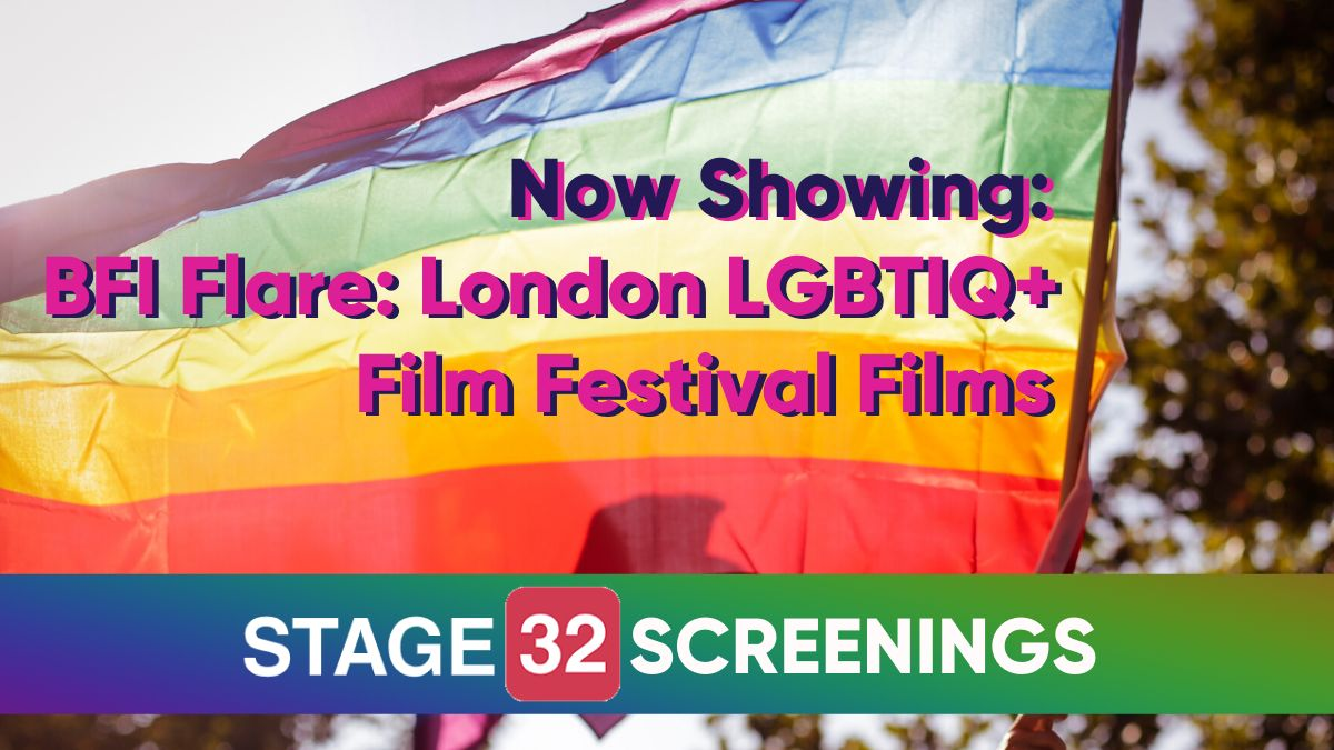 Now Showing: BFI Flare: London LGBTIQ+ Film Festival Films on Stage 32 Screenings
