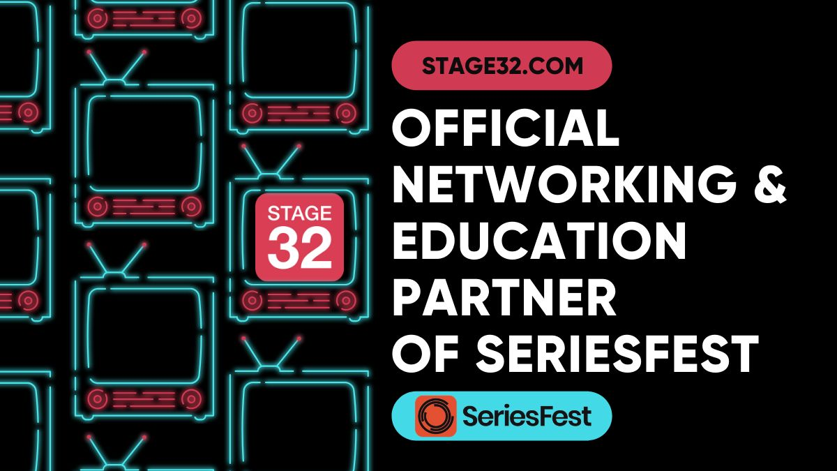 SPECIAL ANNOUNCEMENT: Stage 32 and SeriesFest Partner for the 2020 Virtual Festival