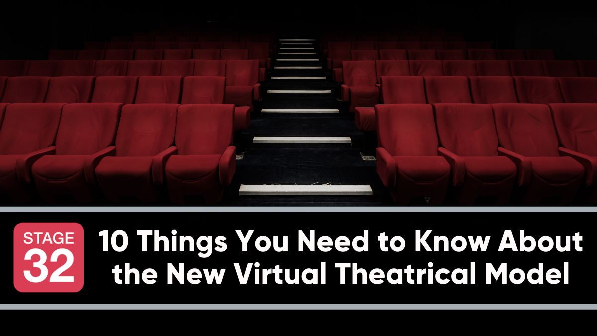 10 Things You Need to Know About the New Virtual Theatrical Model