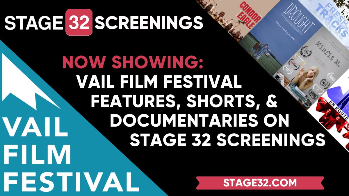 Now Showing: Vail Film Festival Features, Shorts, & Docs on Stage 32 Screenings