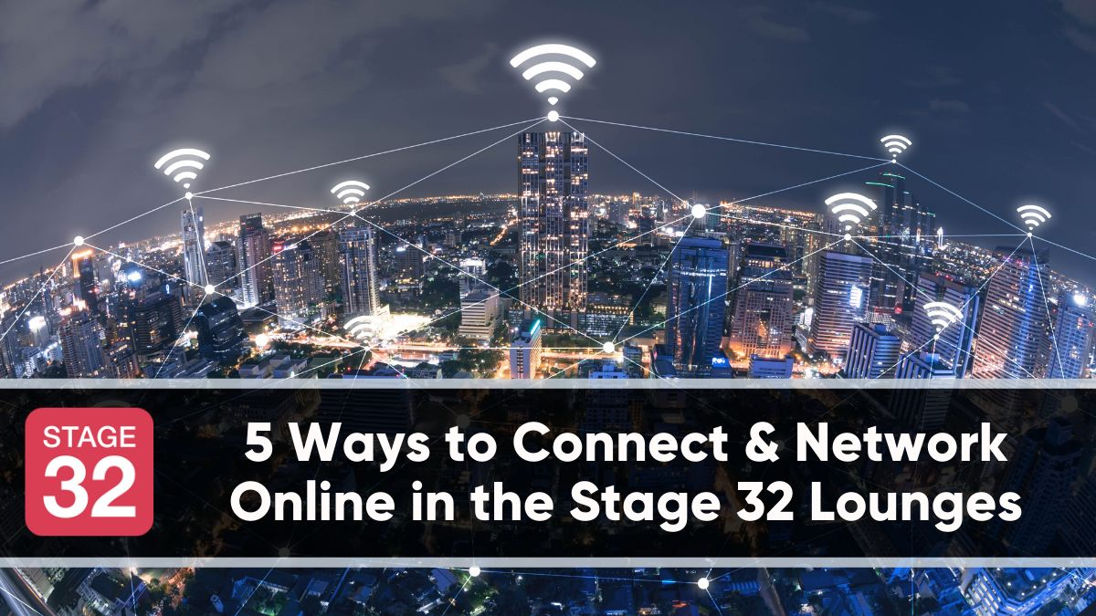 5 Ways to Connect & Network Online in the Stage 32 Lounges
