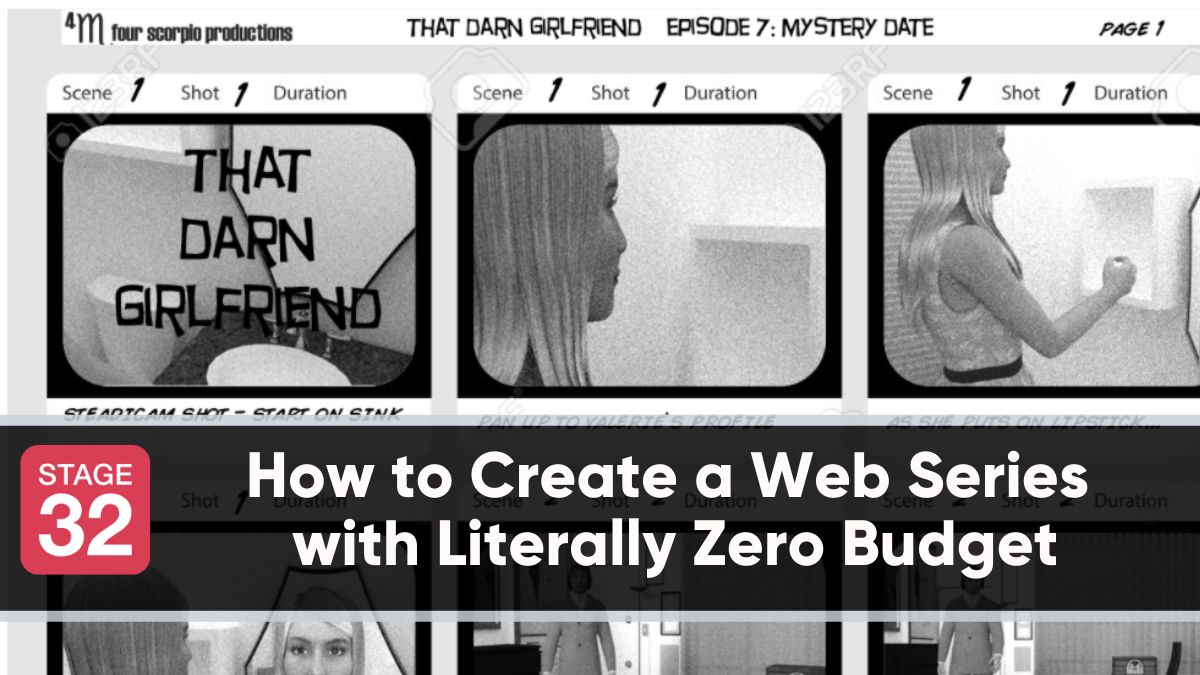 How to Create a Web Series with Literally Zero Budget