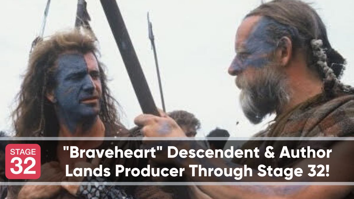 """Braveheart"" Descendent & Author  Lands Producer Through Stage 32!"