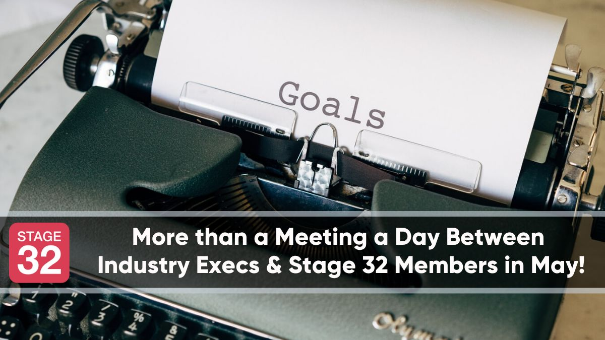 More than a Meeting a Day Between  Industry Execs & Stage 32 Members in May!