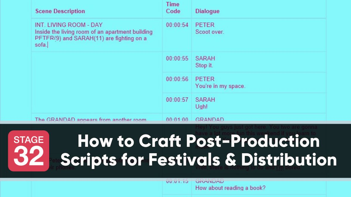 How to Craft a Post-Production Script for Festivals & Distribution