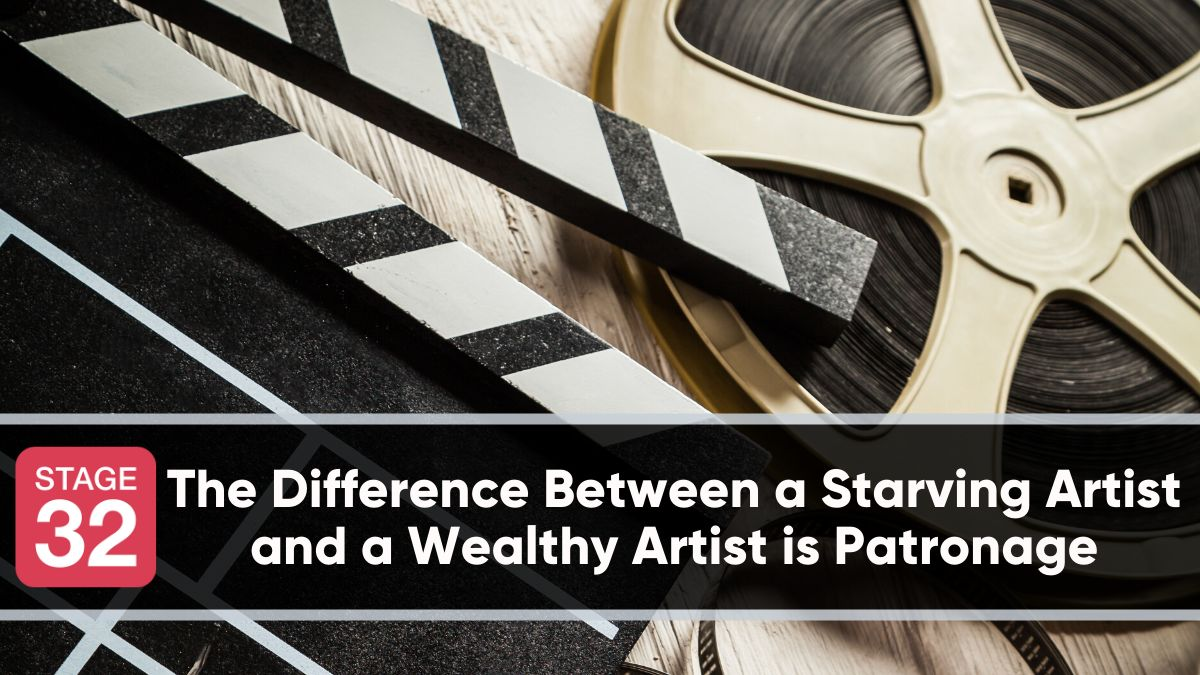 The Difference Between a Starving Artist and a Wealthy Artist is Patronage