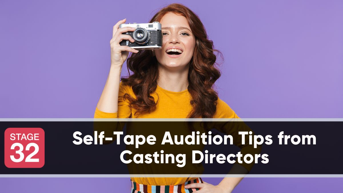Self-Tape Audition Tips from Casting Directors