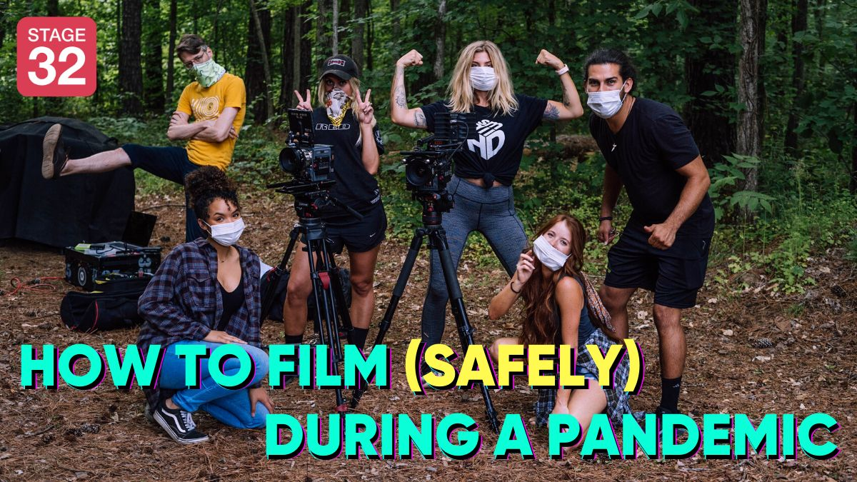 How to Film (Safely) During a Pandemic