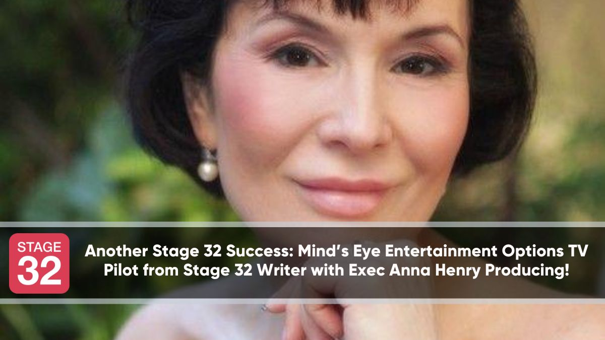 Another Stage 32 Success: Mind's Eye Entertainment options TV Pilot from Stage 32 Writer with Exec Anna Henry Producing!