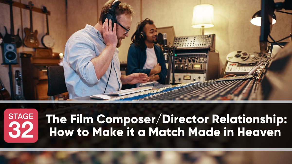 The Film Composer/Director Relationship: How to Make it a Match Made in Heaven