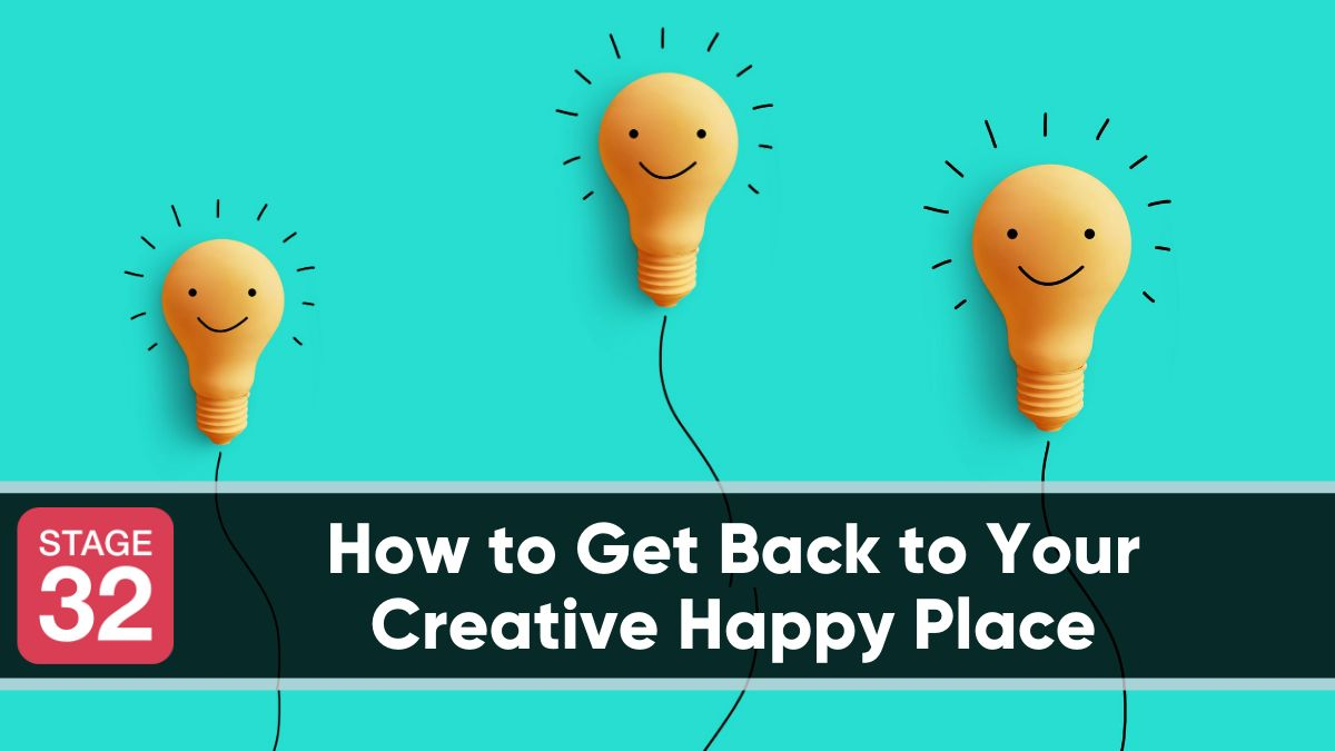 How to Get Back to Your Creative Happy Place
