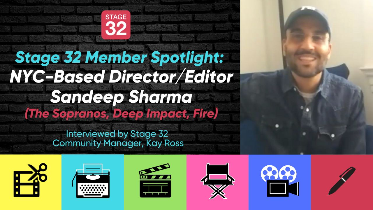 Stage 32 Member Spotlight: NYC-Based Director/Editor Sandeep Sharma