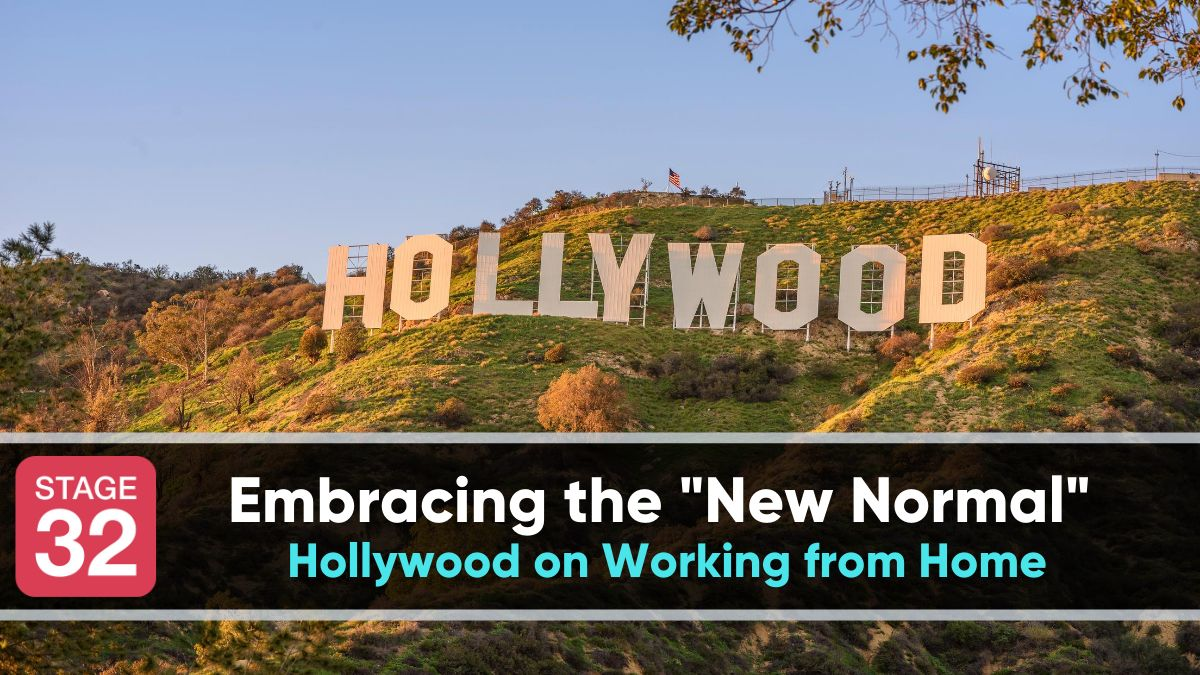 "Embracing the ""New Normal"": Hollywood on Working from Home"