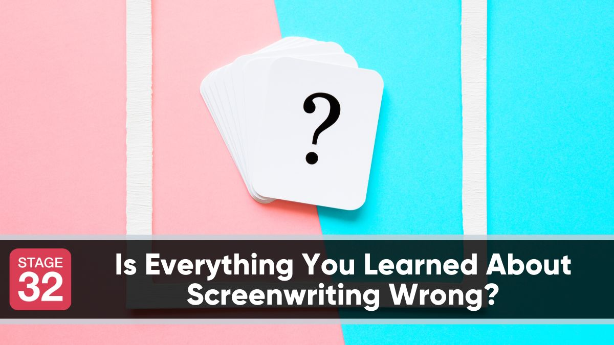 Is Everything You Learned About Screenwriting Wrong?