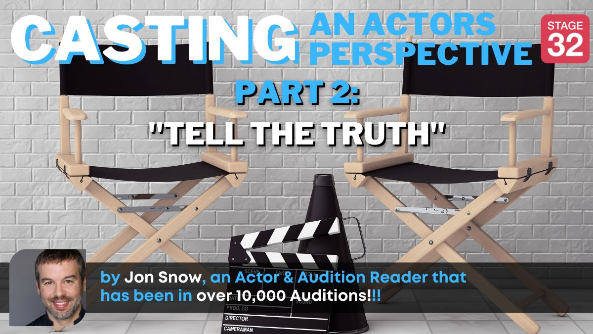 "Casting: An Actors Perspective - Part 2: ""Tell the Truth"""