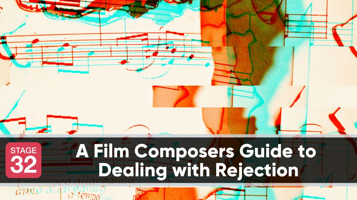 A Film Composers Guide to Dealing with Rejections