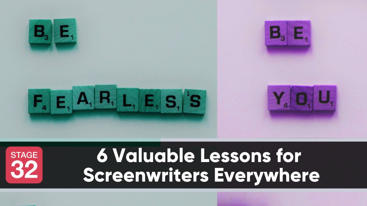 6 Valuable Lessons for Screenwriters Everywhere