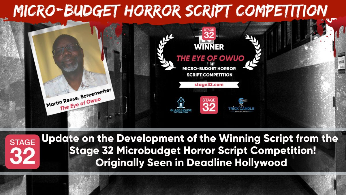 Update on the Development of the Winning Script from the   Stage 32 Microbudget Horror Script Competition! Originally Seen in Deadline Hollywood