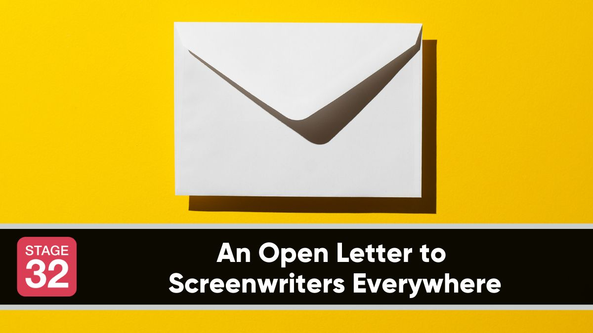 An Open Letter to Screenwriters Everywhere