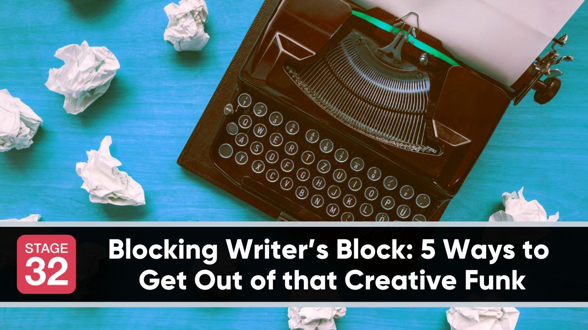 Blocking Writer's Block: 5 Ways to Get Out of that Creative Funk