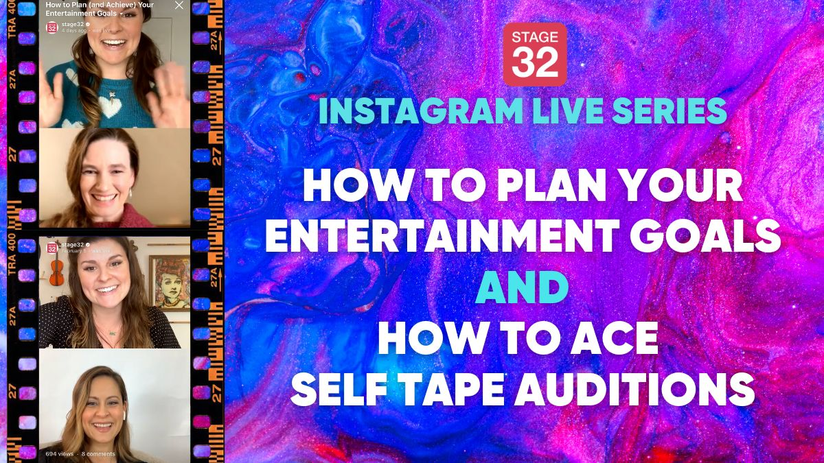 Instagram Live Series: How to Plan Your Entertainment Goals & How to Ace Self Tape Auditions