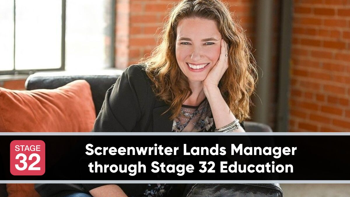 Screenwriter Lands Manager through Stage 32 Education