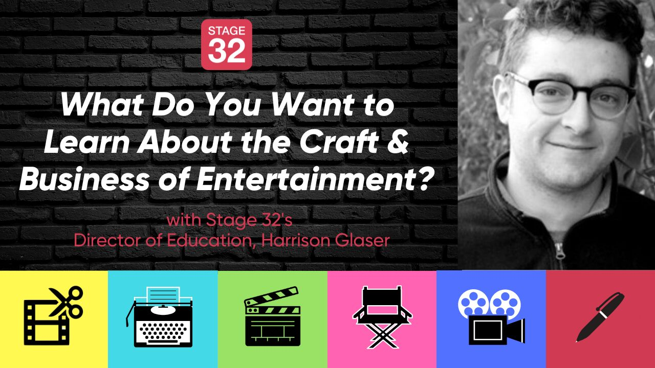 What Do You Want to Learn About the Craft & Business of Entertainment?