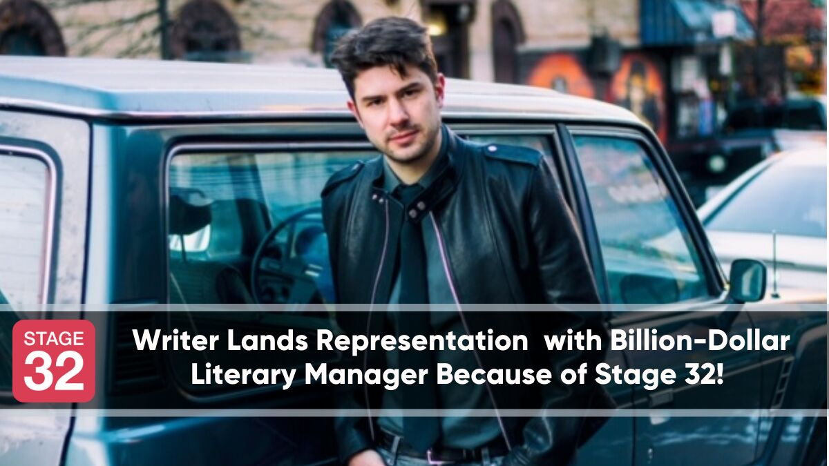 Writer Lands Representation with Billion-Dollar Literary Manager Because of Stage 32!