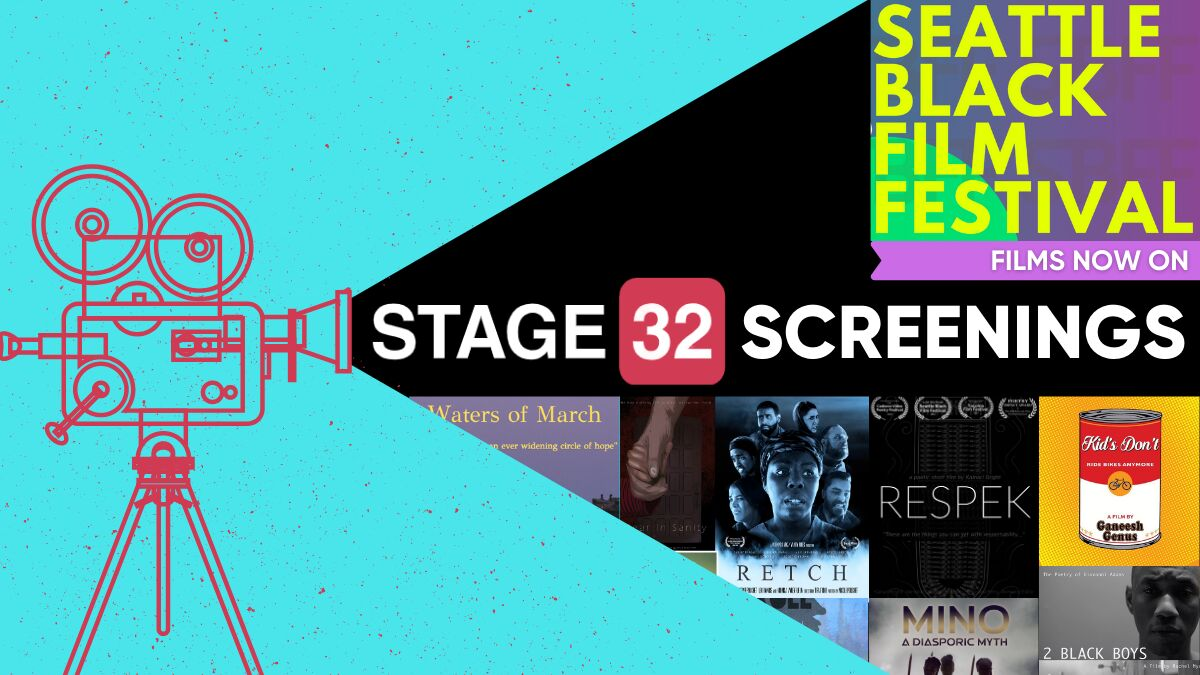 Now Showing: Seattle Black Film Festival Films on Stage 32 Screenings