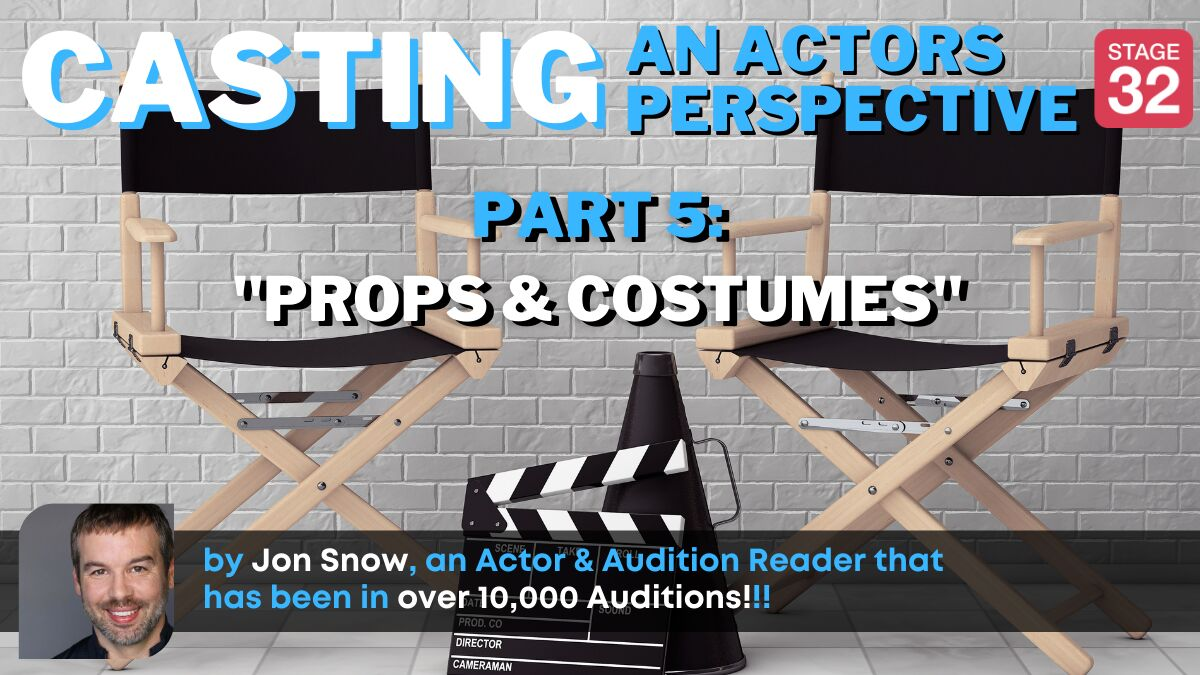 Casting: An Actors Perspective - Part 5: Props & Costumes