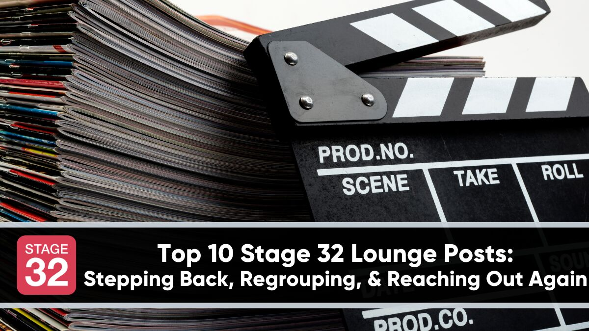 Top 10 Stage 32 Lounge Posts - Stepping Back, Regrouping, & Reaching Out Again