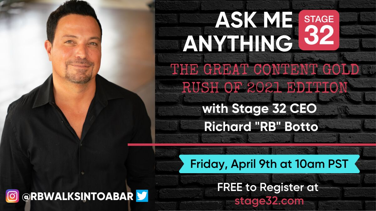 "Free Online ""Ask Me Anything"" with Stage 32 CEO Richard ""RB"" Botto: The Great Content Gold Rush of 2021 Edition"