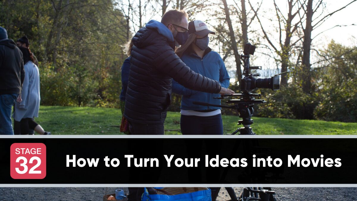 How to Turn Your Ideas into Movies