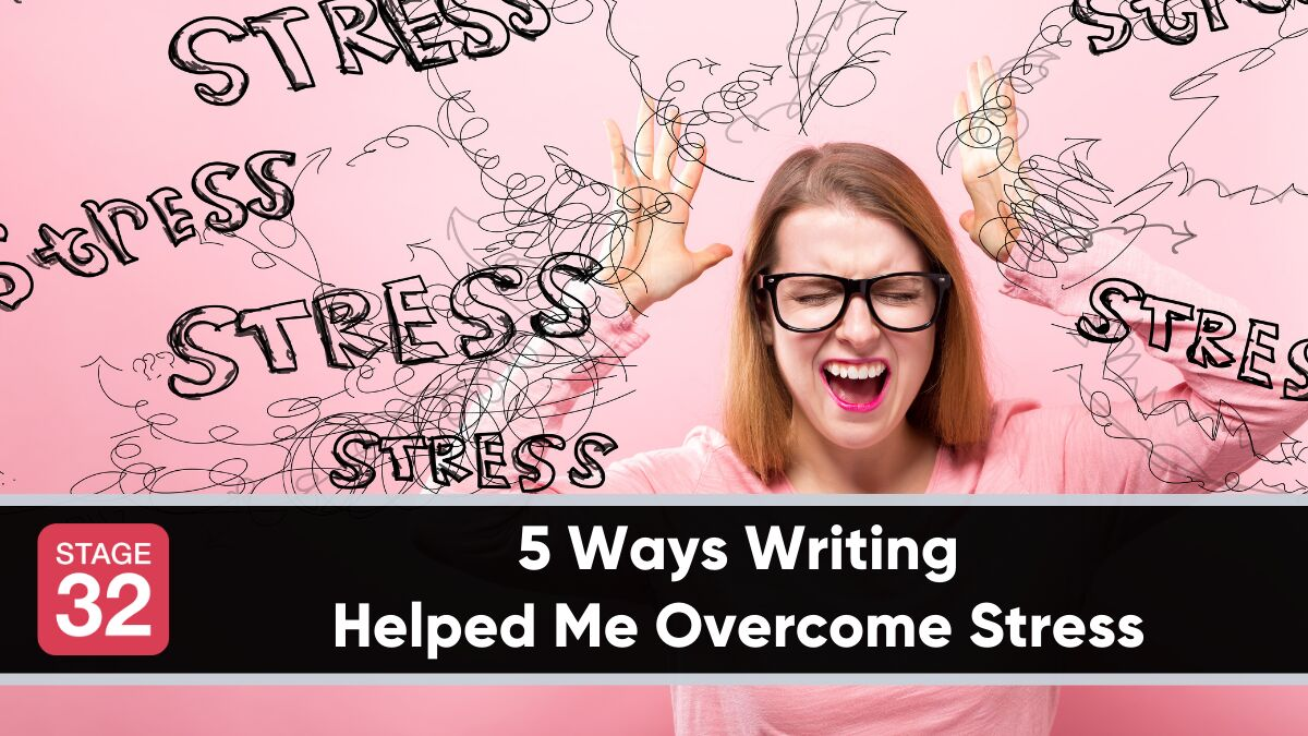5 Ways Writing Helped Me Overcome Stress