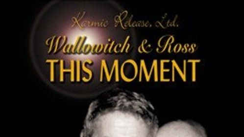 Wallowitch & Ross THIS MOMENT DVD cover artwork
