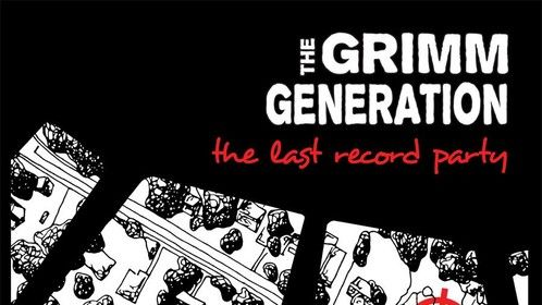 'The Last Record Party' - The Grimm Generation