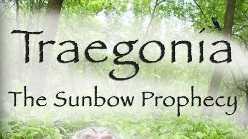 Traegonia the Sunbow Prophecy (Book 1)