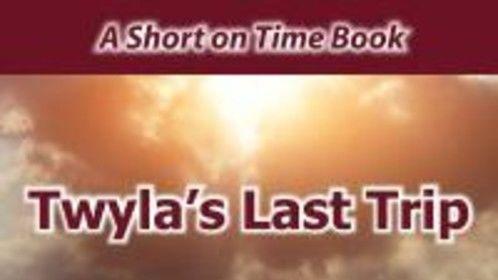 Twyla's Last Trip