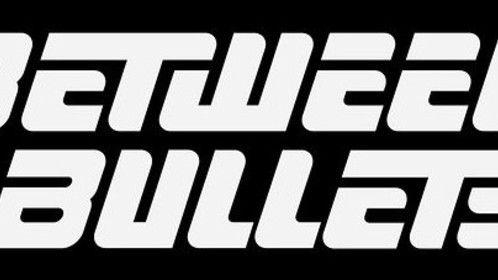 Between Bullets Web Series