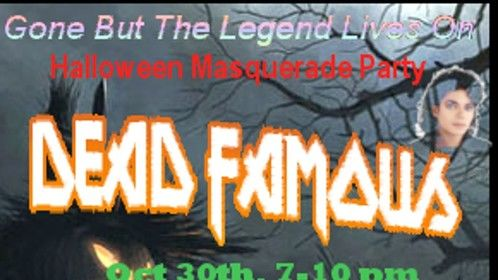 DEAD FAMOUS: Halloween Masquerade Party  Thurs Oct 30th from 7pm - 10pm