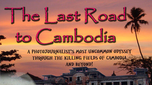 """My new doc, """"Last Road to Cambodia"""" is, finally, finished.  """"A freelance journalist's walkabout through the killing fields of Cambodia and beyond"""".  See trailer: http://vimeo.com/104970440"""