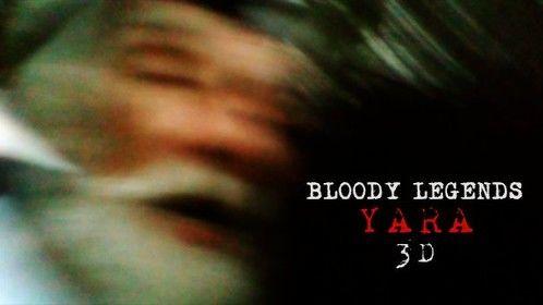 Bloody Legends: Yara 3D