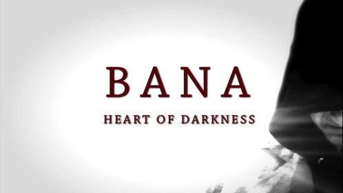 Bana: Heart of Darkness   Web series filming 2015
