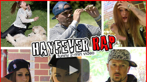 https://www.youtube.com/watch?v=2stjfHeM4RY or http://www.hayfeverrap.com for the video and photos and other details