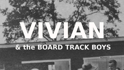 """This is the cover for my new e story, """"Vivian & the Board Track Boys."""" It is the story behind my screenplay about early auto racing. Vivian Prescott (center) made 202 silent films and was the first woman to drive at Indy! Please check it out:  www.uniontownspeedway.weebly.com. Let's make a movie!"""