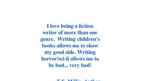 Newest quote from author T.K. Millin, a.k.a., yours truly.