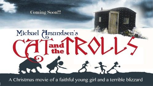 CAT and the TROLLS a feature Film by Michael Amundsen, produced by Touché International Films LLC. New Mexico