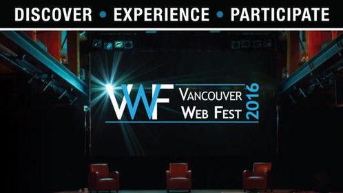VANCOUVER WEB FEST 2016